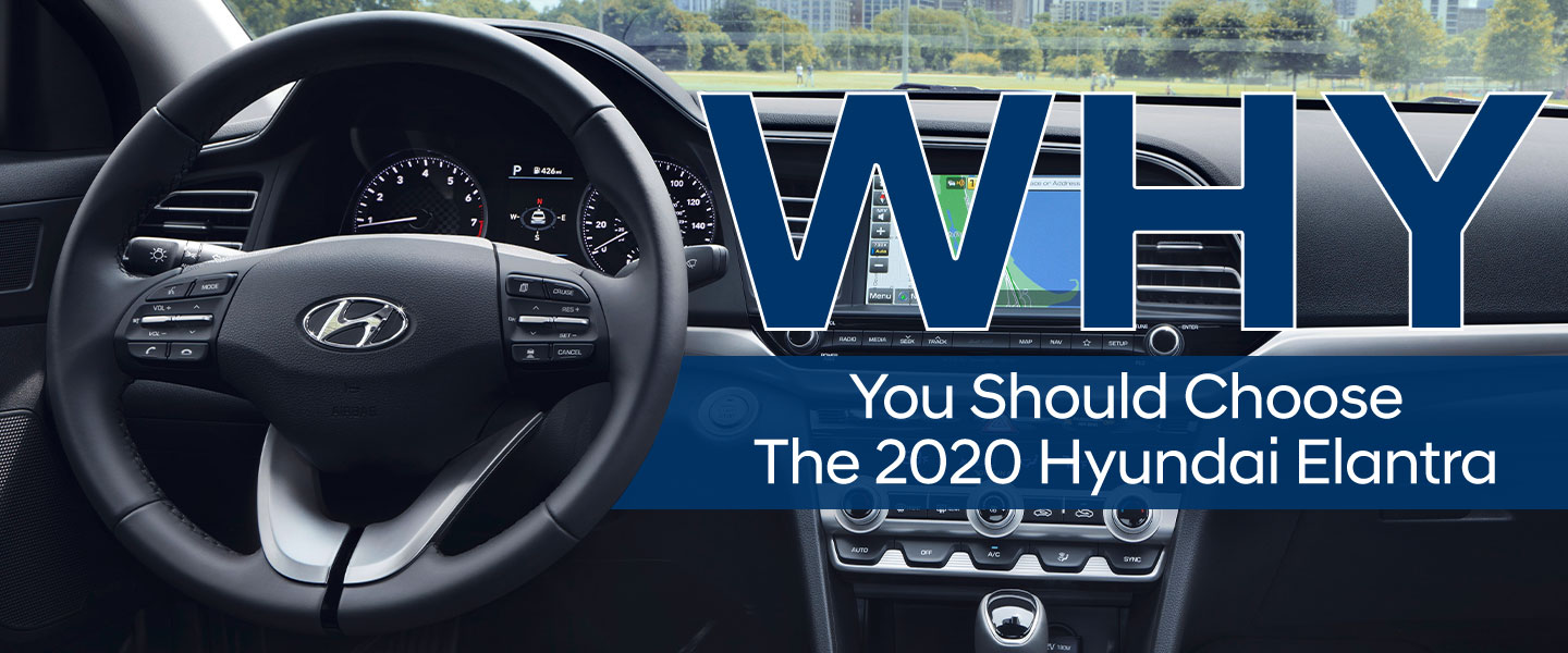 Why you should choose the 2020 Hyundai Elantra