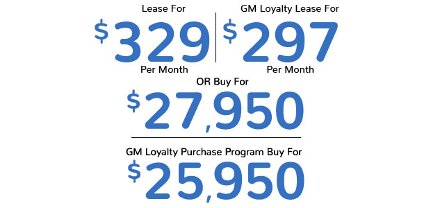 Traverse Lease For $329 per month | GM Loyalty lease for $297 per month | Or buy for $27,950 | GM loyalty purcahse program buy for $25,950