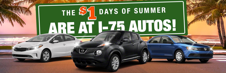 Dollar Days of Summer at I-75 Autos