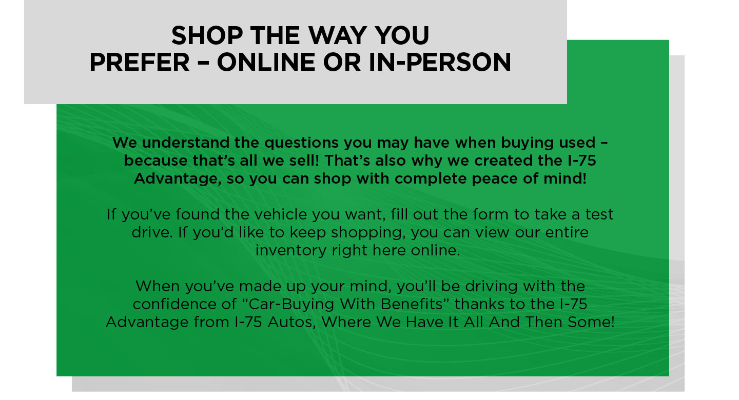 Shop the way you prefer - online or in-person