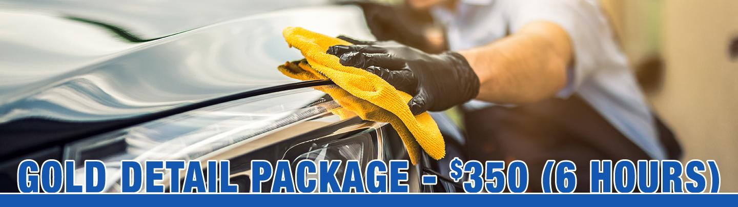 GOLD DETAIL PACKAGE - $350 6 Hours