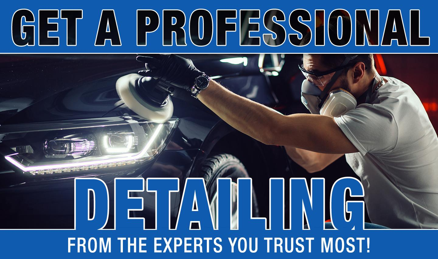 Get A Professional Detailing - From The Experts Your Trust Most!