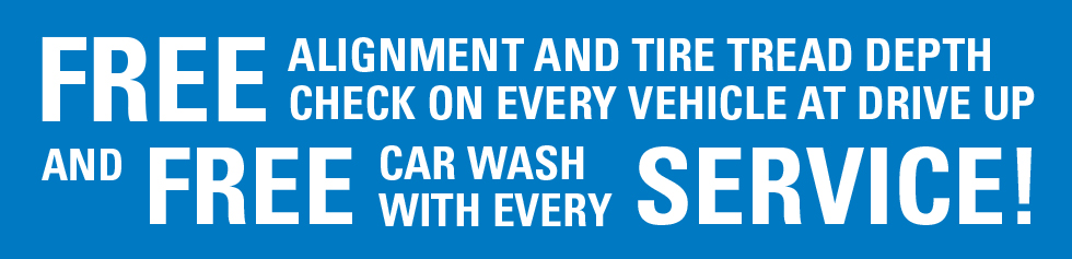 Free Alignment and tire tread depth Check on every vehicle at drive up and Free car wash with every service