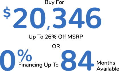 Lease For $169 Per Month or Loyalty Lease or Conquest For $125 Per Month or Buy For $20,346. Up To 26% Off MSRP or 0% Financing For Up To 84 Months Available