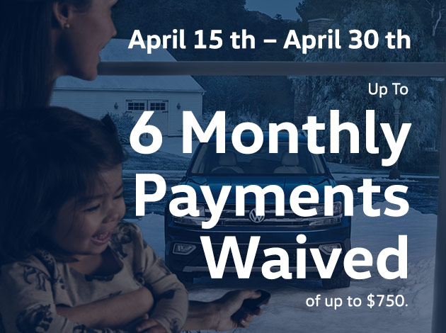 6 Monthly Payments Waived