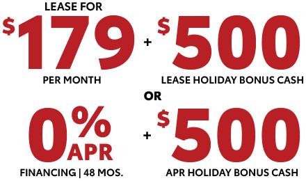 $179 per month + $500 bonus cash or 0% apr + $500 bonus cash