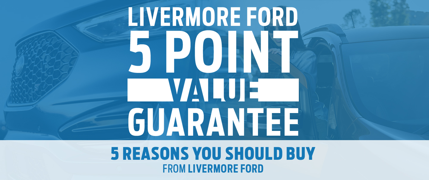5 Reasons You Should Buy - From Livermore Ford