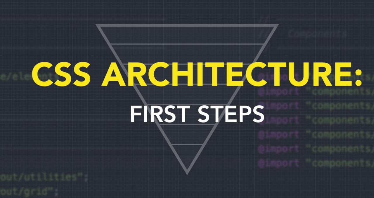 CSS Architecture: First steps