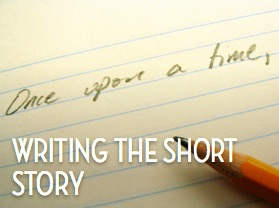 Writing the Short Story