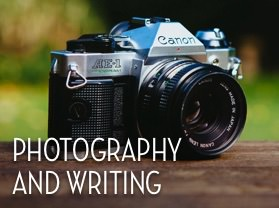 Photography and Writing
