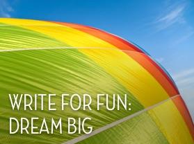 Write for Fun: Dream Big