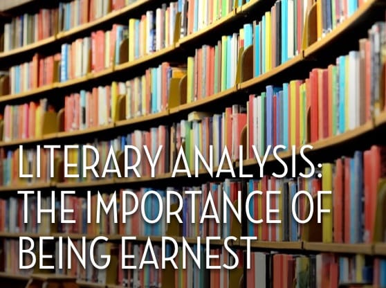 Literary Analysis: The Importance of Being Earnest