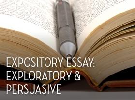 Expository Essay: Exploratory and Persuasive