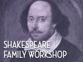 Shakespeare Family Workshop