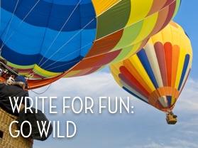 Write for Fun: Go Wild