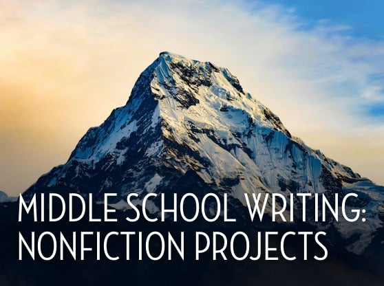 Middle School Writing: Nonfiction Projects
