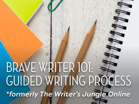 Brave Writer 101: Guided Writing Process