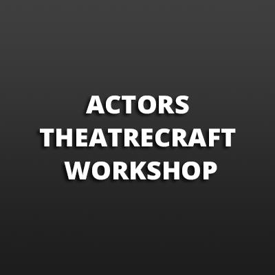 Actors Theatrecraft Workshop | Actors Theatrecraft Workshop |