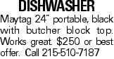 """DISHWASHER Maytag 24"""" portable, black with butcher block top. Works great. $250 or best offer. Call 215-510-7187"""