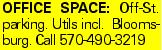 OFFICE SPACE: Off-St. parking. Utils incl. Bloomsburg. Call 570-490-3219