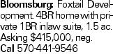 Bloomsburg: Foxtail Development. 4BR home with private 1BR inlaw suite, 1.5 ac. Asking $415,000, neg. Call 570-441-9546