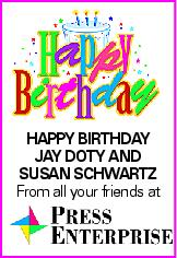 HAPPY BIRTHDAY Jay Doty and Susan Schwartz From all your friends at