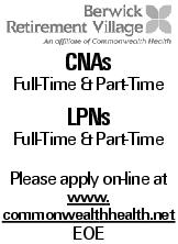 CNAs Full-Time & Part-Time LPNs Full-Time & Part-Time Please apply on-line at www. commonwealthhealth.net EOE