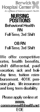 Nursing Positions Behavioral Health RN Full-Time, 3rd Shift OB RN Full-Time, 3rd Shift We offer competitive rates, health benefits, shift differential, paid vacation, sick and holiday time, tuition reimbursement, 401K pension plan, life insurance and long term disability. Please apply on-line at www. commonwealthhealth.net EOE