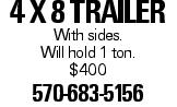4 X 8 trailer With sides. Will hold 1 ton. $400 570-683-5156
