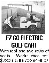 EZ Go Electric Golf Cart With roof and two rows of seats. Works excellent! $2800. Call 570-394-9607