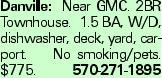 Danville: Near GMC. 2BRTownhouse. 1.5 BA, W/D, dishwasher, deck, yard, carport. No smoking/pets. $775. 570-271-1895