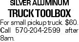 Silver Aluminum Truck Toolbox For small pickup truck. $60. Call 570-204-2599 after 8am.