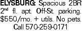Elysburg: Spacious 2BR 2nd fl. apt. Off-St. parking. $550/mo. + utils. No pets. Call 570-259-0171