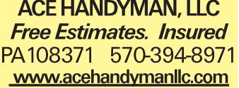 ACEHANDYMAN,LLC Free Estimates. Insured PA108371 570-394-8971 www.acehandymanllc.com