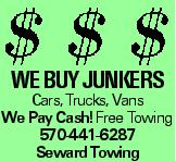 we buy junkers Cars, Trucks, Vans We Pay Cash! Free Towing 570-441-6287 Seward Towing