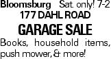 Bloomsburg Sat. only! 7-2 177 Dahl Road GARAGESALE Books, household items, push mower, & more!