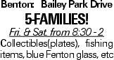Benton: Bailey Park Drive 5-families! Fri. & Sat. from 8:30 - 2 Collectibles(plates), fishing items, blue Fenton glass, etc