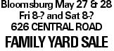 Bloomsburg May 27 & 28 Fri 8-? and Sat 8-? 626 Central Road Family Yard Sale