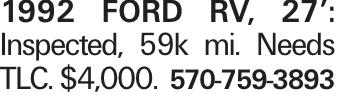 1992 Ford RV, 27': Inspected, 59k mi. Needs TLC. $4,000. 570-759-3893