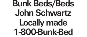 Bunk Beds/Beds John Schwartz Locally made 1-800-Bunk-Bed