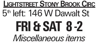 Lightstreet Stony Brook Circ 5th left: 146 W Dawalt St fri & sat 8 -2 Miscellaneous items