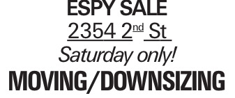 ESPY SALE 2354 2nd St Saturday only! Moving/downsizing