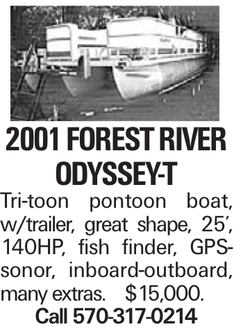2001 FOREST RIVER ODYSSEY-T Tri-toon pontoon boat, w/trailer, great shape, 25', 140HP, fish finder, GPS-sonor, inboard-outboard, many extras. $15,000. Call 570-317-0214