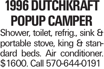 1996 Dutchkraft Popup Camper Shower, toilet, refrig., sink & portable stove, king & standard beds. Air conditioner. $1600. Call 570-644-0191