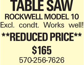 Table Saw Rockwell Model 10 Excl. condt. Works well! **Reduced price** $165 570-256-7626