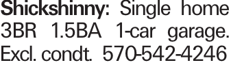 Shickshinny: Single home 3BR 1.5BA 1-car garage. Excl. condt. 570-542-4246