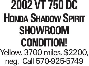 2002 VT 750 DC Honda Shadow Spirit Showroom condition! Yellow. 3700 miles. $2200, neg. Call 570-925-5749