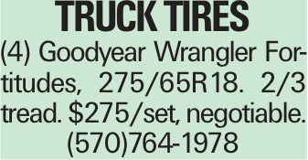Truck Tires (4) Goodyear Wrangler Fortitudes, 275/65R18. 2/3 tread. $275/set, negotiable. (570)764-1978
