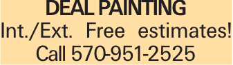 Deal Painting Int./Ext. Free estimates! Call 570-951-2525