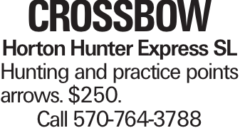 Crossbow Horton Hunter Express SL Hunting and practice points arrows. $250. Call 570-764-3788